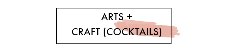 Arts + Craft Cocktails // craftandcocktails.co